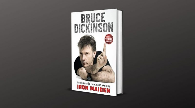 SOUTĚŽ: Vyhrajte autobiografii Bruce Dickinsona z Iron Maiden!